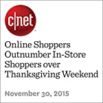 Online Shoppers Outnumber In-Store Shoppers over Thanksgiving Weekend | Lance Whitney