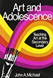 Art and Adolescence 0th Edition