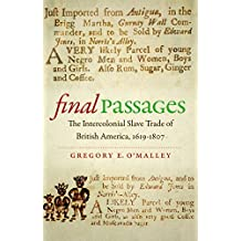 Final Passages   The Intercolonial Slave Trade of British America, 1619-1807
