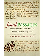 Final Passages: The Intercolonial Slave Trade of British America, 1619-1807