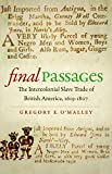 Final Passages: The Intercolonial Slave Trade of