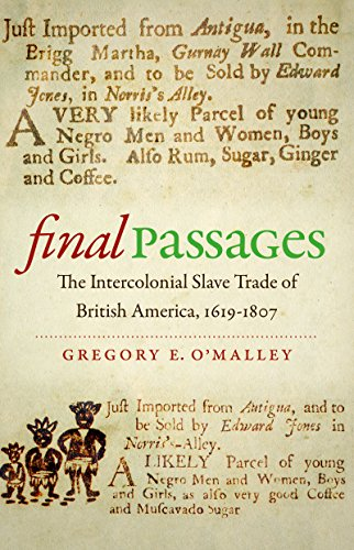 final-passages-the-intercolonial-slave-trade-of-british-america-1619-1807-published-for-the-omohundr