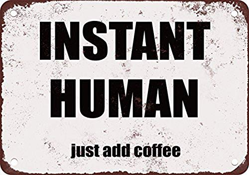 Instant Human Coffee - WallDector Instant Human. Just Add Coffee. Iron Poster Painting Tin Sign Vintage Wall Decor for Cafe Bar Pub Home Beer Decoration Crafts