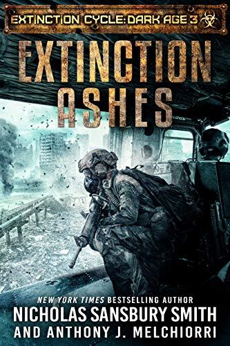 Extinction Ashes (Extinction Cycle: Dark Age Book 3) by [Smith, Nicholas Sansbury, Melchiorri, Anthony J.]