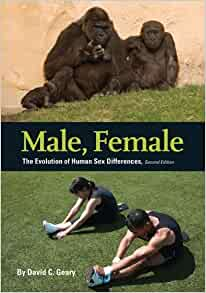 Male Female The Evolution of Human Sex Differences