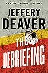 The Debriefing by Jeffery Deaver
