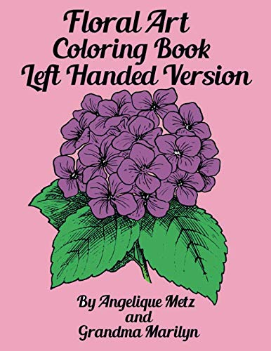 Floral Art Coloring Book: Left Handed Version