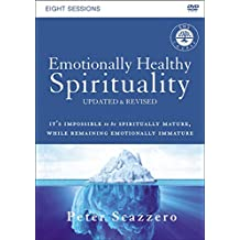 Emotionally Healthy Spirituality Course: A DVD Study, Updated Edition: Discipleship that Deeply Changes Your Relationship with God