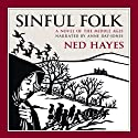 Sinful Folk Audiobook by Ned Hayes Narrated by Anne Day-Jones