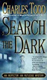 [Search the Dark] [by: Charles Todd]