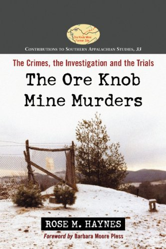 The Ore Knob Mine Murders: The Crimes, the Investigation and the Trials. Contributions to Southern Appalachian Studies ()
