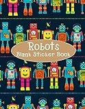 Robots Blank Sticker Book: Blank Sticker Book with