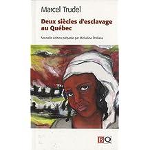 Deux siècles d'esclavage au Québec