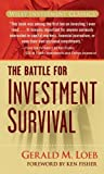img - for [ The Battle for Investment Survival (Wiley Investment Classics (Hardcover)) - Greenlight ] By Loeb, Gerald M ( Author ) [ 2007 ) [ Hardcover ] book / textbook / text book