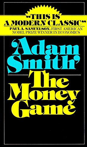 The Money Game by Smith, Adam