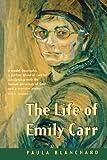 Life of Emily Carr, Paula Blanchard, 1553657225