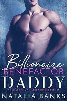 Billionaire Benefactor Daddy: A Single Dad & Virgin Romance Boxset by [Banks, Natalia]