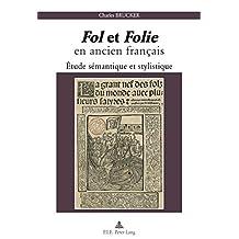 « Fol » et « Folie » en ancien français: Étude sémantique et stylistique (French Edition)