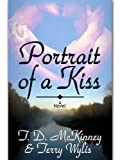 Front cover for the book Portrait of a Kiss by T. D. McKinney