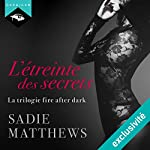 L'Étreinte des secrets (La Trilogie Fire After Dark 2) | Sadie Matthews
