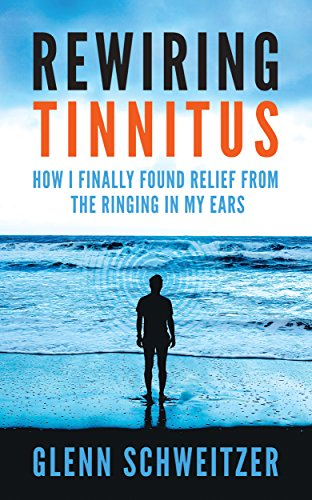 Rewiring Tinnitus: How I Finally Found Relief From the Ringing in My Ears (Best Medication For Tinnitus)