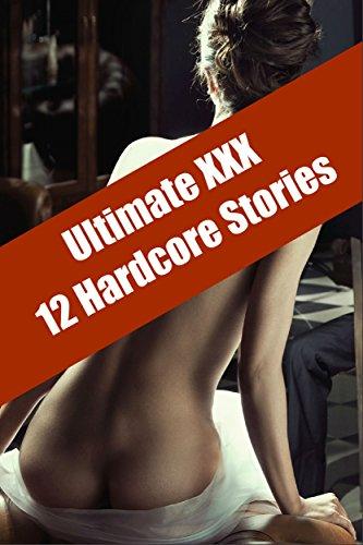Ultimate XXX: 12 Hardcore Sex Encounters