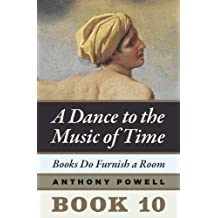 Books Do Furnish a Room: Book 10 of A Dance to the Music of Time