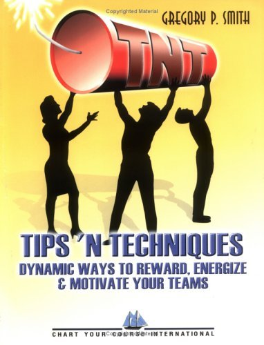 Download By Gregory P. Smith - TNT: Dyanamic Ideas to Reward, Energize & Motivate Your Teams (2000-09-25) [Paperback] ebook