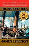 The Maddest Idea, James L. Nelson, 0671519255
