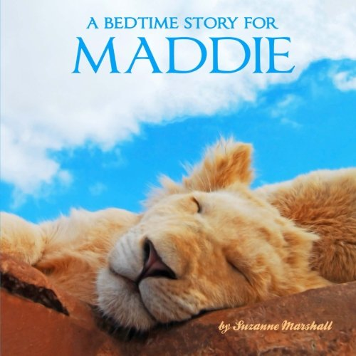 A Bedtime Story for Maddie: Personalized Bedtime Story (Bedtime Stories with (Maddie Kids Bed)