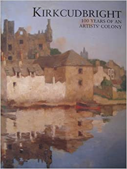 Book Kirkcudbright 100 Years of an Artists' Colony