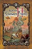 Agatha H. and the Clockwork Princess: A Girl Genius Novel