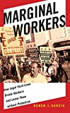 Marginal Workers: How Legal Fault Lines Divide Workers and Leave Them without Protection (Citizenship and Migration in the Americas)