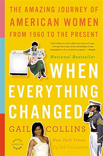 When Everything Changed: The Amazing Journey of American Women ...