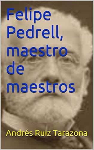 Descargar Libro Felipe Pedrell, Maestro De Maestros Andrés Ruiz Tarazona
