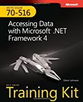 MCTS Self-Paced Training Kit (Exam 70-516): Accessing Data with Microsoft .NET Framework 4 Front Cover