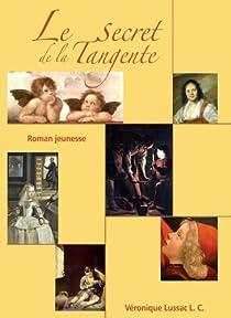 Le secret de la tangente par Lussac Le Coz