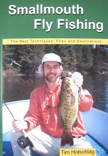 Smallmouth Fly Fishing: The Best Techniques, Flies And Destinations