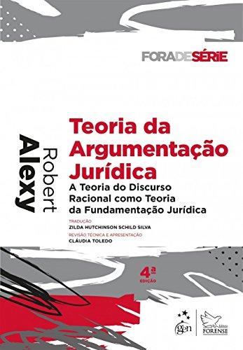 Teoria da Argumentação Jurídica. A Teoria do Discurso Racional Como Teoria da Fundamentação Jurídica