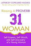 img - for Raising A Proverb 31 Woman: Self-Esteem, Self-Worth and Self-Discovery of a Young Woman in Today's Time (Volume 1) book / textbook / text book