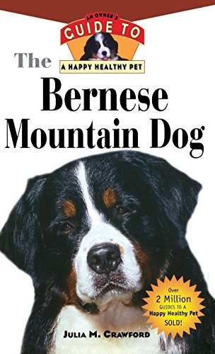 Bernese Mountain Dog: An Owner's Guide to a Happy Healthy Pet
