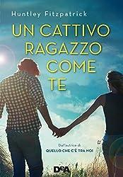 Un cattivo ragazzo come te (Italian Edition)