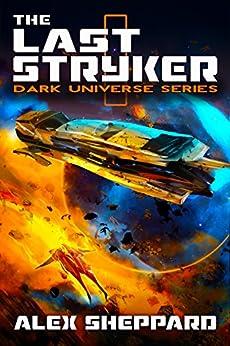 The Last Stryker (Dark Universe Series Book 1) by [Sheppard, Alex]