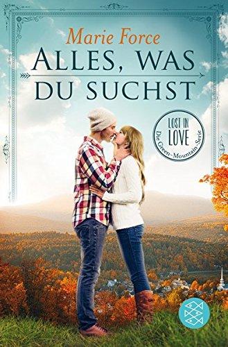 Alles, was du suchst (Lost in Love. Die Green-Mountain-Serie) Taschenbuch – 22. September 2016 Marie Force Tatjana Kruse FISCHER Taschenbuch 3596036283