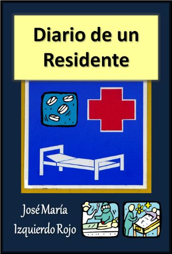 Diario de un residente (Spanish Edition)