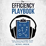 The Efficiency Playbook | Michael Andrew