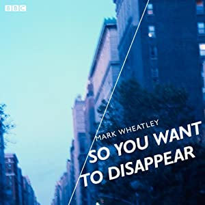 So You Want to Disappear (BBC Radio 4: Afternoon Play) Radio/TV Program