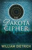 Dakota Cipher, The (An Ethan Gage adventure)