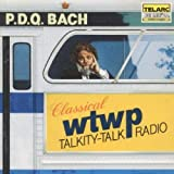 P.D.Q. Bach: WTWP Classical Talkity-Talk Radio