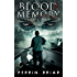 Blood Memory: The Ultimate Zombie Apocalypse Series (Book One)